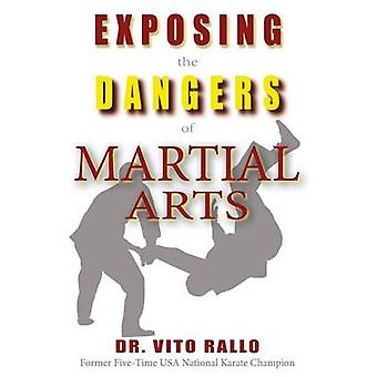 Exposing the Dangers of Martial Arts Mortal Enemies Martial Arts and Christianity by Rallo & Vito