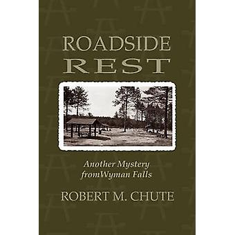 Roadside Rest Another Maine Mystery by Chute & Robert M.