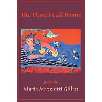 The Place I Call Home by Gillan & Maria Mazziotti