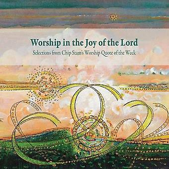 Worship in the Joy of the Lord by Calvin Institute of Christian Worship