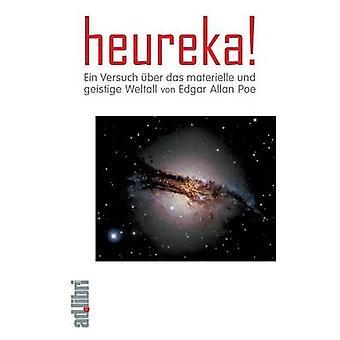 Heureka Ein Versuch ber das materielle und geistige Weltall. Ein Essay av Poe & Edgar Allan