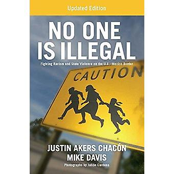 No One Is Illegal - Fighting Racism and State Violence on the U.S.-Mex