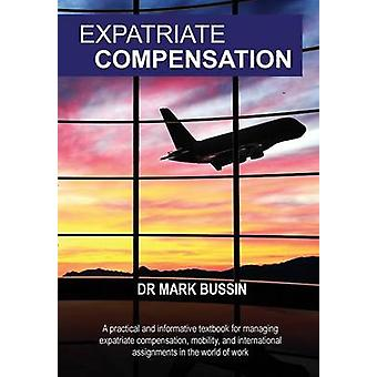 Expatriate Compensation by Bussin & Mark