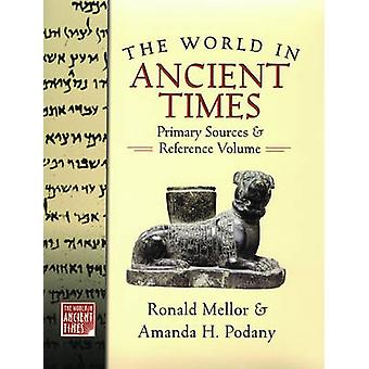 The World in Ancient Times - Primary Sources and Reference Volume by A