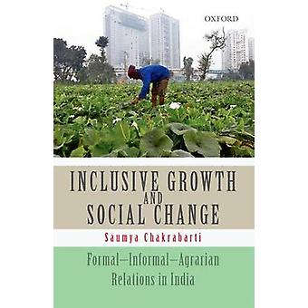 Inclusive Growth and Social Change - Formal-Informal-Agrarian Relation