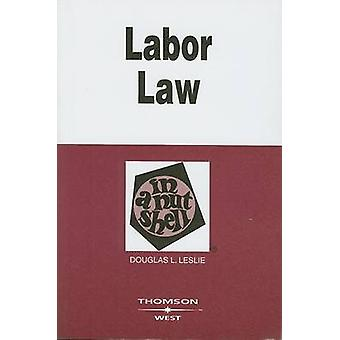 Labor Law in a Nutshell by Douglas Leslie - 9780314184429 Book