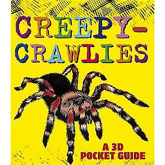 Creepy-Crawlies - A 3D Pocket Guide by Candlewick Press - 978076366662