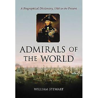 Admirals of the World - Un dictionnaire biographique - 1500 au Presen