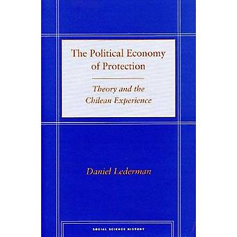 The Political Economy of Protection - Theory and the Chilean Experienc