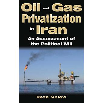 Oil and Gas Privatisation in Iran - An Assessment of the Political Wil