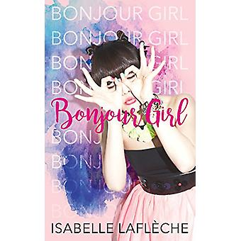 Bonjour Girl by Isabelle Lafleche - 9781459742000 Book