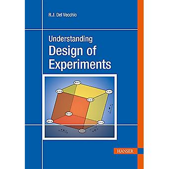 Understanding Design of Experiments - A Primer for Technologist by R J