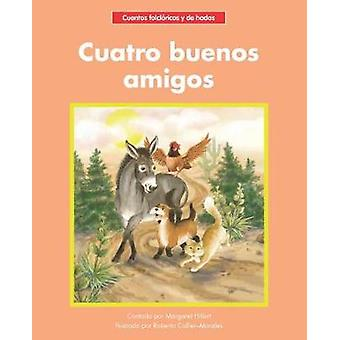 Cuatro buenos amigos by Margaret Hillert - 9781599539508 Book