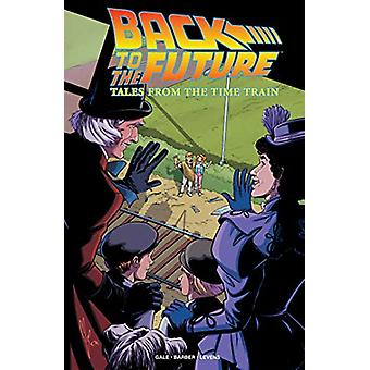 Back To The Future - Tales From The Time Train by John Barber - 978168