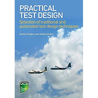 Practical Test Design - Selection of traditional and automated test de