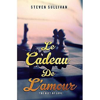 Le Cadeau De L'amour by Steven Sullivan - 9781784653590 Book