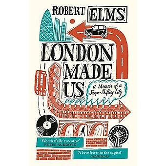 London Made Us - A Memoir of a Shape-Shifting City de Robert Elms - 97