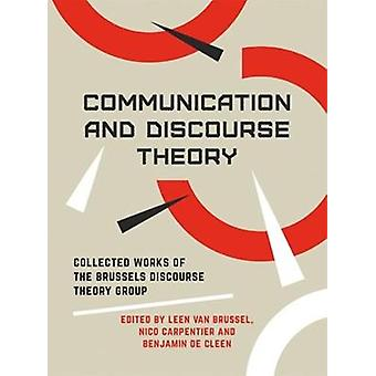 Communication and Discourse Theory - Collected Works of the Brussels