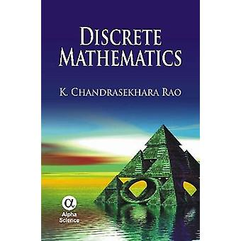 Discrete Mathematics by K. Chandrasekhara Rao - 9781842656952 Book