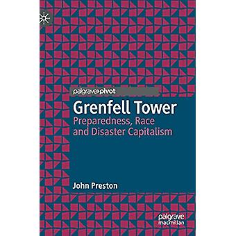 Grenfell Tower - Preparedness - Race and Disaster Capitalism by John P