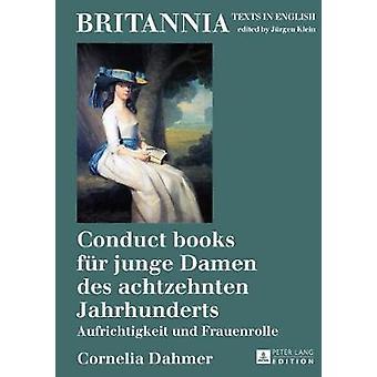Conduct Books Fuer Junge Damen Des Achtzehnten Jahrhundert - Aufricht