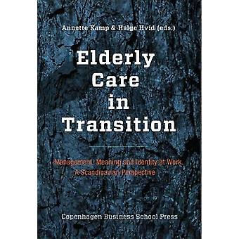 Elderly Care in Transition - Management - Meaning and Identity at Work
