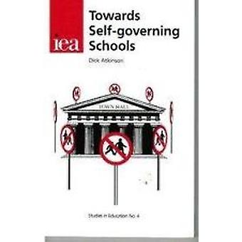 Towards Self-Governing Schools by Dick Atkinson - 9780255364089 Book