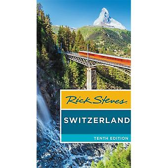 Rick Steves Switzerland Tenth Edition by Steves & Rick