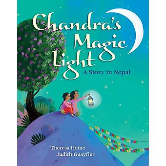 Chandras Magic Light by Theresa Heine & Illustrated by Judith Gueyfier