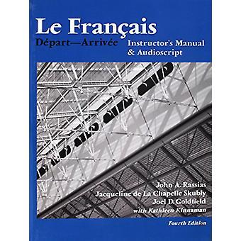 Le Francais - Instructor`s Manual - Depart  Arrivee by John Rassias -