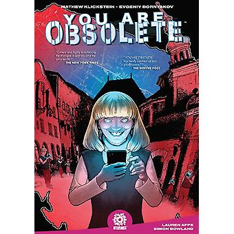 YOU ARE OBSOLETE by Mathew Klickstein & By artist Evgeniy Bornyakov & Edited by Mike Marts