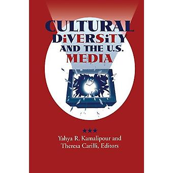 Cultural Diversity and the U.S. Media by Yahya R. Kamalipour - 978079