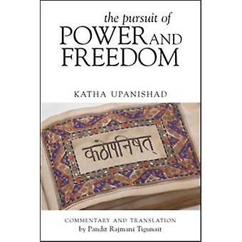 The Pursuit of Power and Freedom