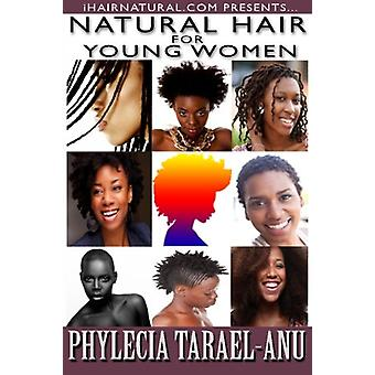 Natural Hair for Young Women - A step-by-step guide to Natural Hair fo