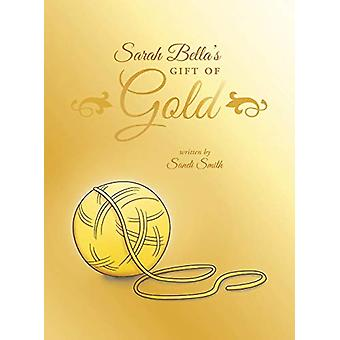 Sarah Bella's Gift of Gold by Sandi Smith - 9780997357592 Book