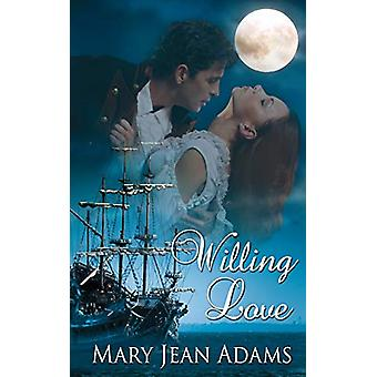 Willing Love by Mary Jean Adams - 9781628307900 Book
