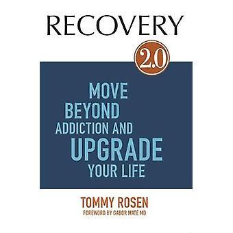 Recovery 2.0 - Gå bortom missbruk och uppgradera ditt liv av Tommy Ro