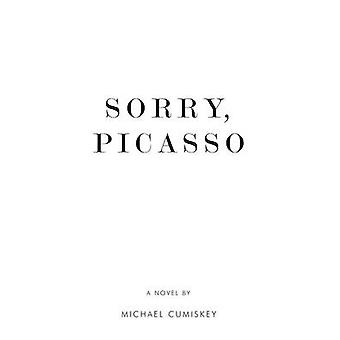 Sorry - Picasso by Michael Cumiskey - 9781843869450 Book