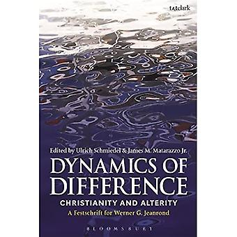 Dynamics of Difference:�Christianity and Alterity: A�Festschrift for Werner G.�Jeanrond (Studies in Theology)