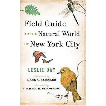 Field Guide to the Natural World of New York City by Leslie Day