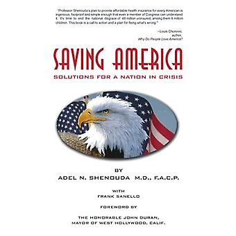 Saving America: Solutions for A Nation in Crisis