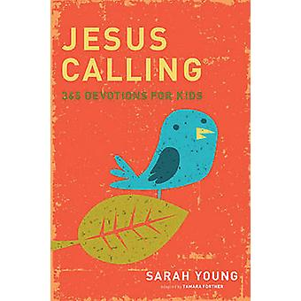 Jesus Calling 365 Devotions For Kids by Sarah Young