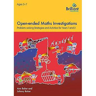Openended Maths Investigations for 57 Year Olds by Baker & Ann