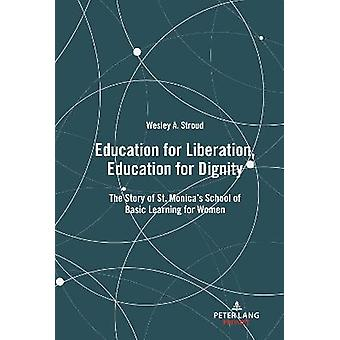 Education for Liberation Education for Dignity