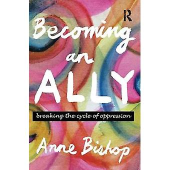 Becoming an Ally Breaking the Cycle of Oppression