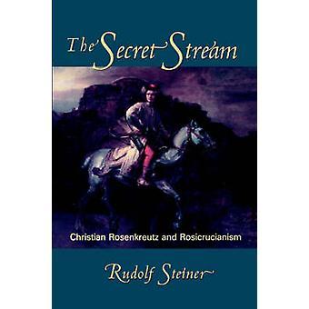 The Secret Stream by Steiner & Rudolf