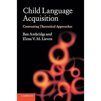 Child Language Acquisition by Ben Ambridge