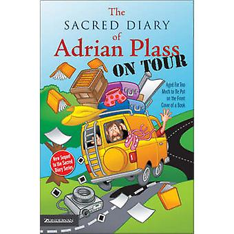 The Sacred Diary of Adrian Plass - on Tour - Aged Far Too Much to be P