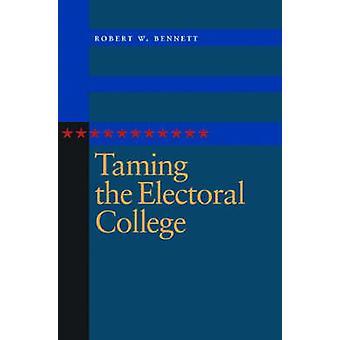 Taming the Electoral College door Robert W. Bennett - 9780804754101 boek