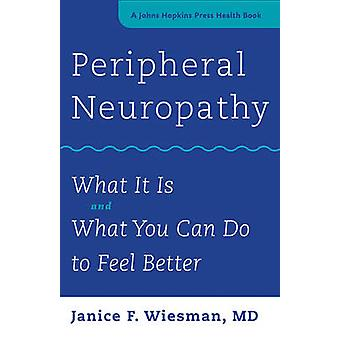 Peripheral Neuropathy - What it is and What You Can Do to Feel Better